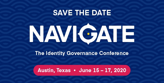 Save the date - Navigate, the Identity Governance conference, Austin Texas, June 15-17,2020
