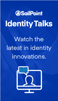 SailPoint Identity Talks: Watch the latest in identity innovations.