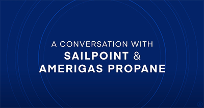 A conversation with SailPoint & Amerigas Propane